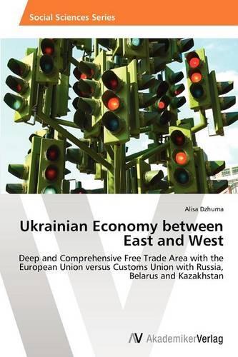 Ukrainian Economy Between East and West (Paperback)