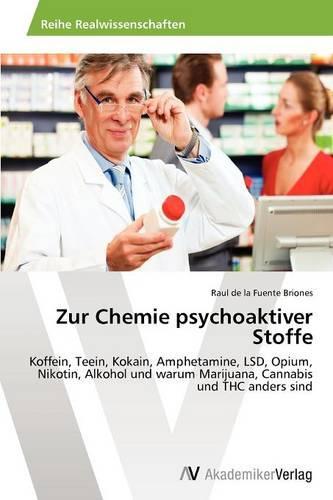 Zur Chemie Psychoaktiver Stoffe (Paperback)