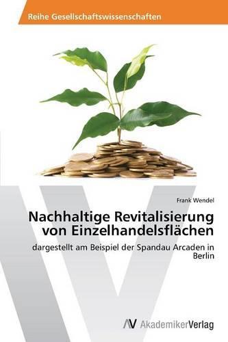 Nachhaltige Revitalisierung Von Einzelhandelsflachen (Paperback)