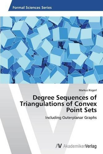 Degree Sequences of Triangulations of Convex Point Sets (Paperback)