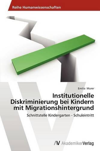 Institutionelle Diskriminierung Bei Kindern Mit Migrationshintergrund (Paperback)