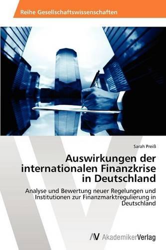 Auswirkungen Der Internationalen Finanzkrise in Deutschland (Paperback)