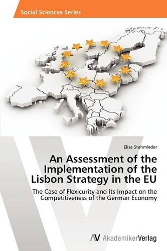 An Assessment of the Implementation of the Lisbon Strategy in the Eu (Paperback)