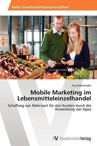 Mobile Marketing Im Lebensmitteleinzelhandel (Paperback)