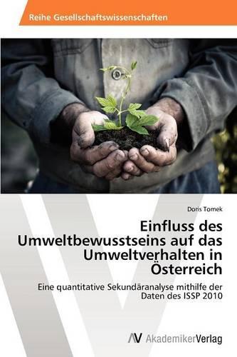 Einfluss Des Umweltbewusstseins Auf Das Umweltverhalten in Osterreich (Paperback)