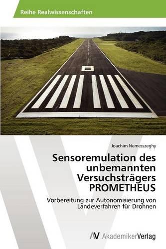 Sensoremulation Des Unbemannten Versuchstragers Prometheus (Paperback)