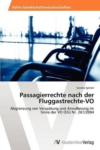 Passagierrechte Nach Der Fluggastrechte-Vo (Paperback)