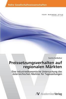 Preissetzungsverhalten Auf Regionalen Markten (Paperback)