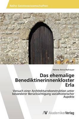 Das Ehemalige Benediktinerinnenkloster Erla (Paperback)