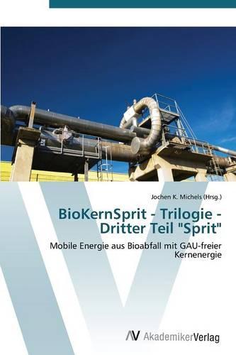 Biokernsprit - Trilogie - Dritter Teil Sprit (Paperback)