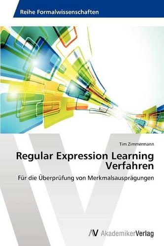 Regular Expression Learning Verfahren (Paperback)