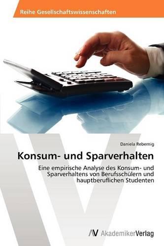 Konsum- Und Sparverhalten (Paperback)