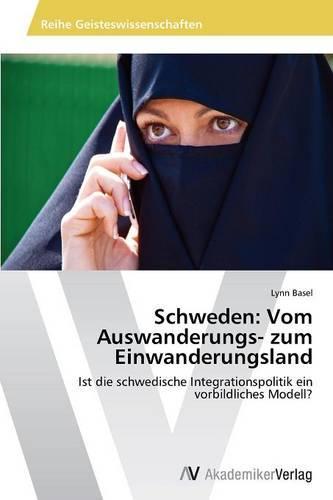 Schweden: Vom Auswanderungs- Zum Einwanderungsland (Paperback)