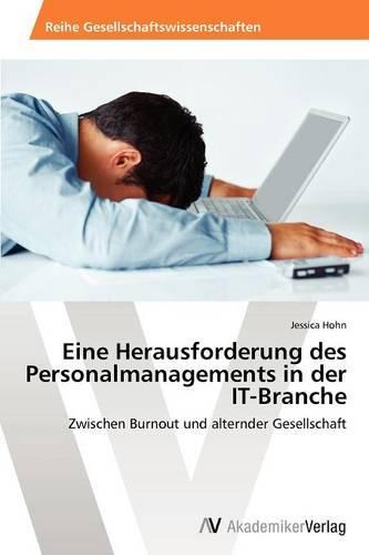 Eine Herausforderung Des Personalmanagements in Der It-Branche (Paperback)