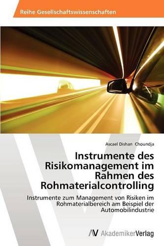 Instrumente Des Risikomanagement Im Rahmen Des Rohmaterialcontrolling (Paperback)