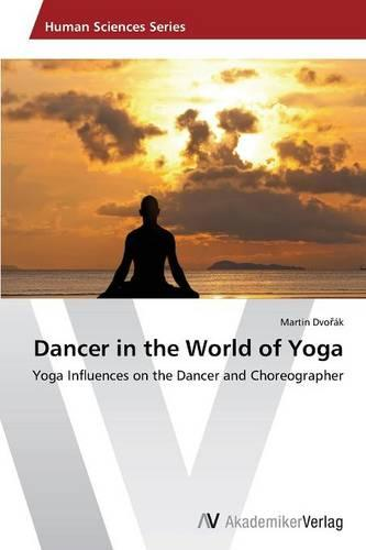 Dancer in the World of Yoga (Paperback)