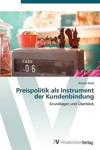 Preispolitik ALS Instrument Der Kundenbindung (Paperback)