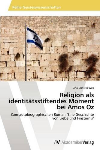 Religion ALS Identitatsstiftendes Moment Bei Amos Oz (Paperback)