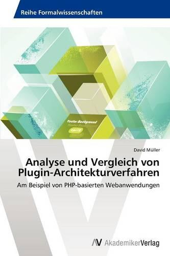 Analyse Und Vergleich Von Plugin-Architekturverfahren (Paperback)