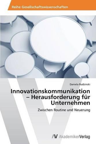 Innovationskommunikation - Herausforderung Fur Unternehmen (Paperback)