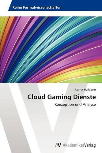 Cloud Gaming Dienste (Paperback)