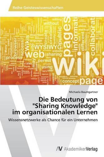 """Die Bedeutung Von """"Sharing Knowledge"""" Im Organisationalen Lernen (Paperback)"""