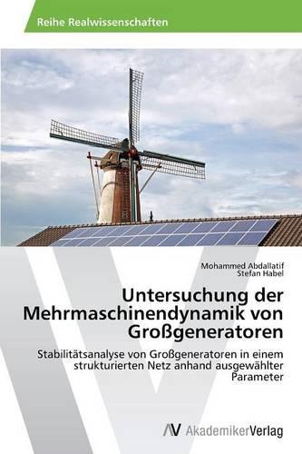 Untersuchung Der Mehrmaschinendynamik Von Grossgeneratoren (Paperback)