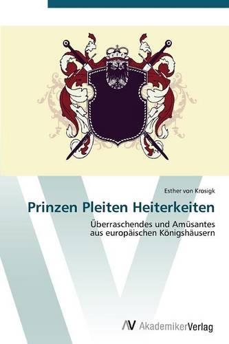 Prinzen Pleiten Heiterkeiten (Paperback)
