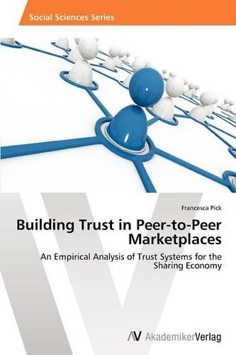 Building Trust in Peer-To-Peer Marketplaces (Paperback)