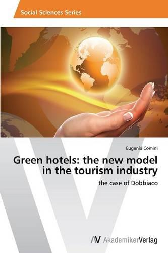Green Hotels: The New Model in the Tourism Industry (Paperback)