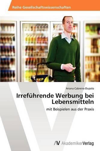 Irrefuhrende Werbung Bei Lebensmitteln (Paperback)
