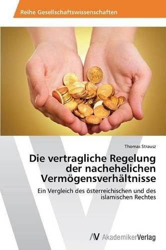 Die Vertragliche Regelung Der Nachehelichen Vermogensverhaltnisse (Paperback)
