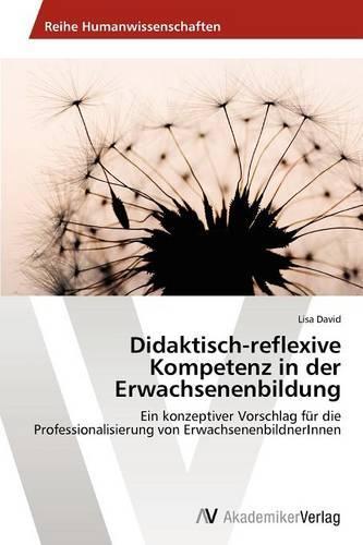 Didaktisch-Reflexive Kompetenz in Der Erwachsenenbildung (Paperback)