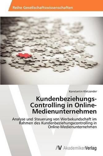 Kundenbeziehungs-Controlling in Online-Medienunternehmen (Paperback)
