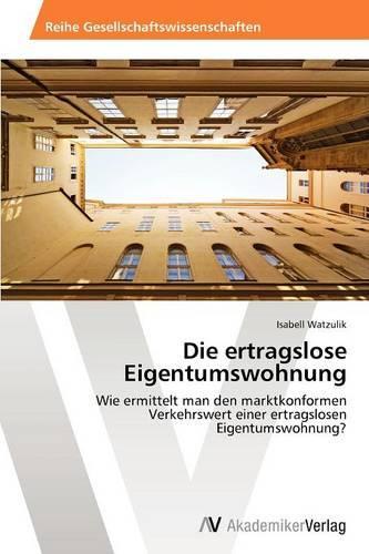 Die Ertragslose Eigentumswohnung (Paperback)
