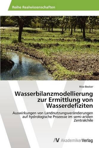 Wasserbilanzmodellierung Zur Ermittlung Von Wasserdefiziten (Paperback)