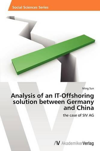 Analysis of an It-Offshoring Solution Between Germany and China (Paperback)