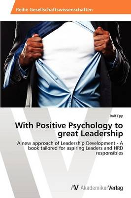 With Positive Psychology to Great Leadership (Paperback)