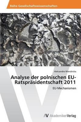 Analyse Der Polnischen Eu-Ratsprasidentschaft 2011 (Paperback)