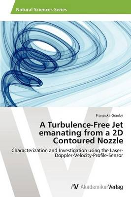 A Turbulence-Free Jet Emanating from a 2D Contoured Nozzle (Paperback)