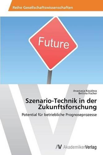 Szenario-Technik in Der Zukunftsforschung (Paperback)