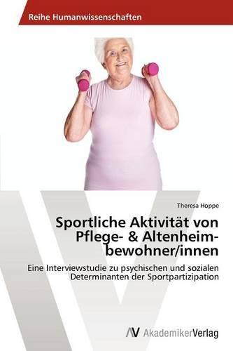 Sportliche Aktivitat Von Pflege- & Altenheim-Bewohner/Innen (Paperback)