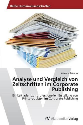 Analyse Und Vergleich Von Zeitschriften Im Corporate Publishing (Paperback)