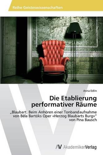 Die Etablierung Performativer Raume (Paperback)