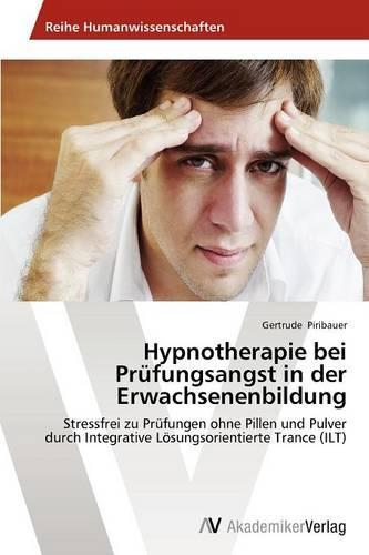 Hypnotherapie Bei Prufungsangst in Der Erwachsenenbildung (Paperback)