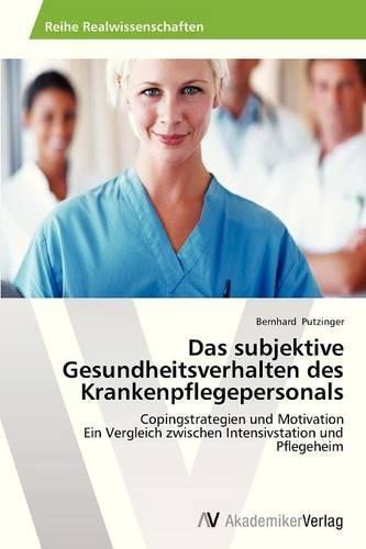 Das Subjektive Gesundheitsverhalten Des Krankenpflegepersonals (Paperback)
