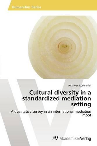 Cultural Diversity in a Standardized Mediation Setting (Paperback)