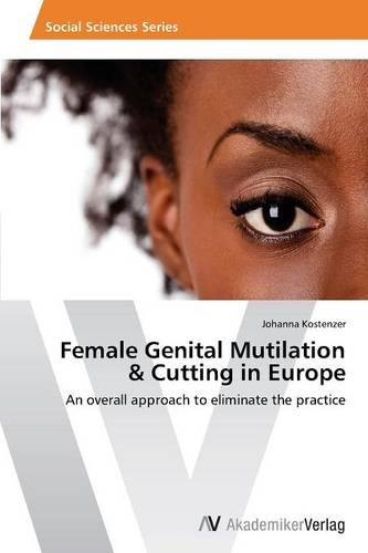 Female Genital Mutilation & Cutting in Europe (Paperback)