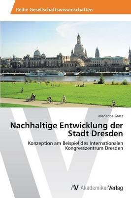 Nachhaltige Entwicklung Der Stadt Dresden (Paperback)