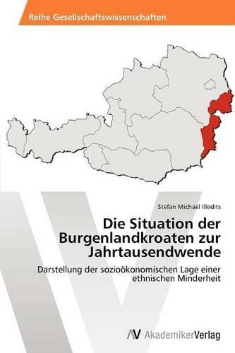 Die Situation Der Burgenlandkroaten Zur Jahrtausendwende (Paperback)